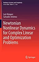 Newtonian Nonlinear Dynamics for Complex Linear and Optimization Problems (Nonlinear Systems and Complexity)