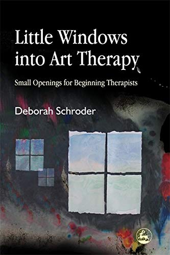 Little Windows into Art Therapy: Small Openings for Beginning Therapists