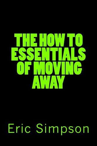 The How To Essentials Of Moving Away (English Edition)