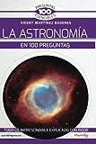la Astronomía En 100 Preguntas (Ediciones Nowtilus) (100 Preguntas Esenciales)