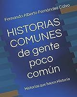 Historias Comunes de Gente poco Común Vol 3: Historias Jamás Contadas