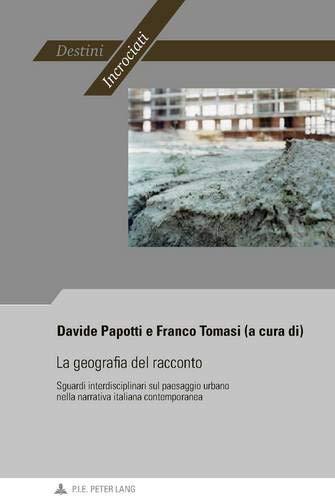 La geografia del racconto: Sguardi interdisciplinari sul paesaggio urbano nella narrativa italiana contemporanea