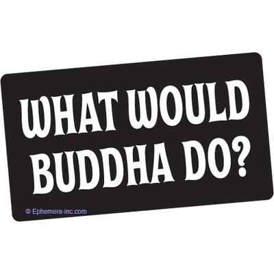Ephemera, Inc What Would Buddha Do?