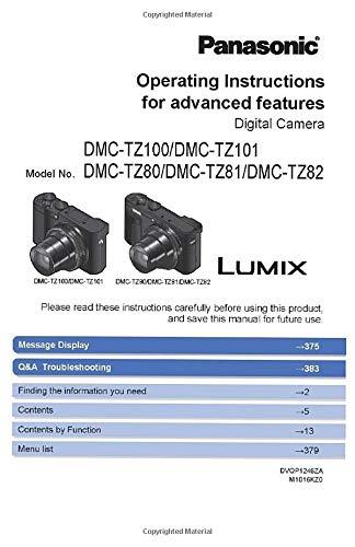 Panasonic Operating Instructions for advanced features.  Digital Camera. Model No. DMC-TZ100/DMC-TZ101 /DMC-TZ80/DMC-TZ81/DMC-TZ82: Operating Instructions for advanced features