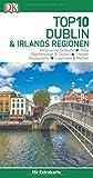 Top 10 Reiseführer Dublin & Irlands Regionen: mit Extra-Karte und kulinarischem Sprachführer zum Herausnehmen