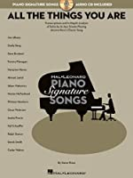 All the Things You Are: Transcriptions and In-Depth Analysis of Solos by Jazz Greats Playing Jerome Kern's Classic Song (Hal Leonard Piano Signature Songs)