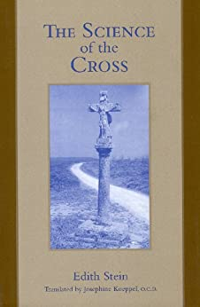 The Science of the Cross (The Collected Works of Edith Stein Vol. 6) by [Edith Stein]