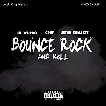 Bounce Rock & Roll (feat. Cpup & Sethii Shmactt)
