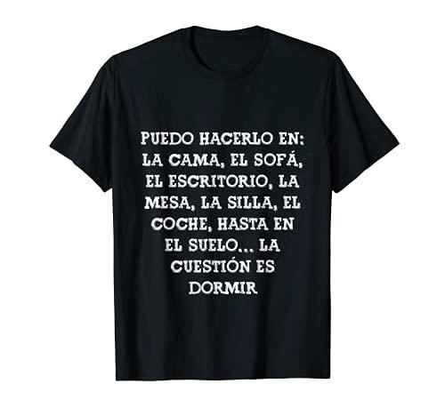 La cuestión es dormir Frase Divertida Gracioso Mensaje Broma Camiseta