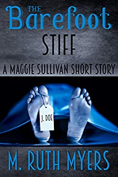 The Barefoot Stiff: a Maggie Sullivan short story (Maggie Sullivan Mysteries) by [M. Ruth Myers]