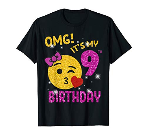 OMG It's My 9th Birthday Emoji Shirt 9 years old Girl Gift T-Shirt