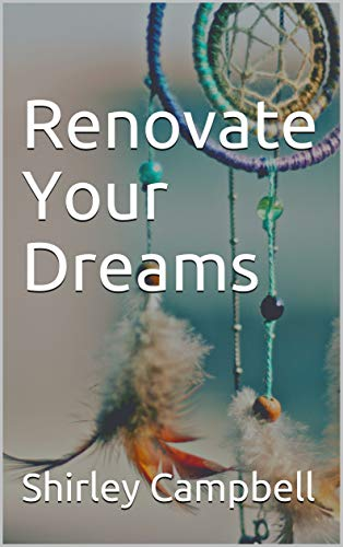 Renovate Your Dreams (English Edition)