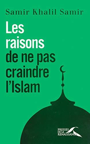 Les raisons de ne pas craindre l'islam : Entretiens avec Giorgio Paolucci et Camille Eid