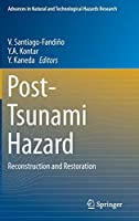 Post-Tsunami Hazard: Reconstruction and Restoration (Advances in Natural and Technological Hazards Research, 44)