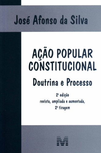 Ação popular constitucional - 2 ed./2007: Doutrina e Processo