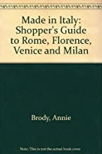 Made in Italy: Shopper's Guide to Rome, Florence, Venice and Milan [Idioma Inglés]