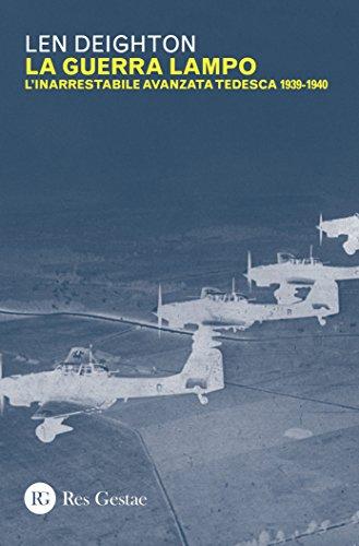 La guerra lampo. L'inarrestabile avanzata tedesca 1939-1940