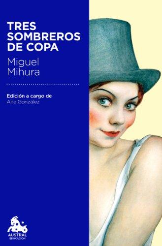Tres sombreros de copa: Edición a cargo de Ana González Tornero (Austral Educación)