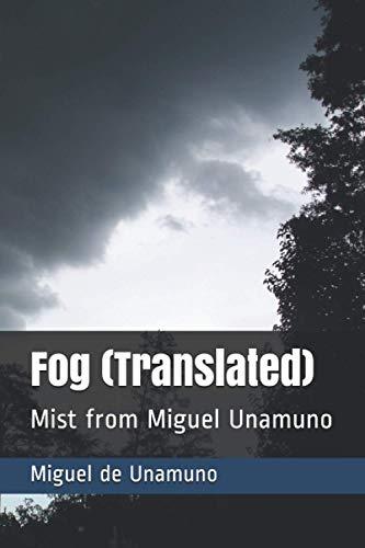 Fog (Translated): Mist from Miguel Unamuno