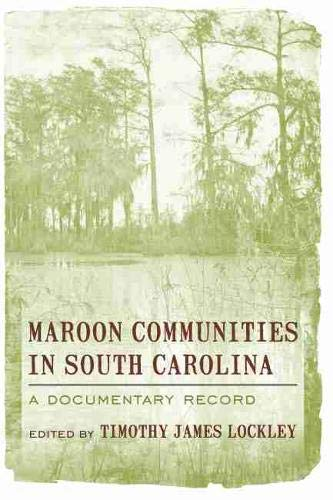 Maroon Communities in South Carolina: A Documentary...