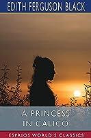 A Princess in Calico (Esprios Classics)