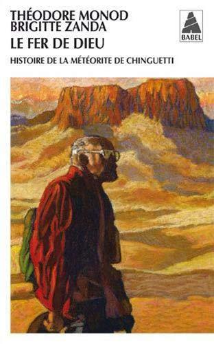 Le fer de Dieu : Histoire de la météorite de Chinguetti