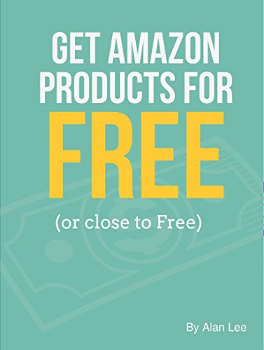 Get Amazon Products for FREE: (or close to Free) (English Edition)