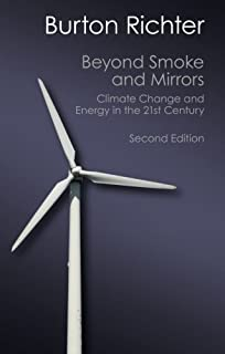 Beyond Smoke and Mirrors: Climate Change And Energy In The 21St Century (Canto Classics) by Burton Richter (2015-01-31)
