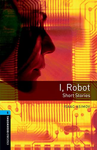 I Robot - Level 5: Short Stories. 1800 headwords. (Stage 5)