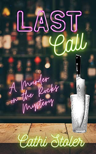Last Call: A Murder on the Rocks Mystery by [Cathi Stoler]