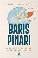 Baris Pinari - Vekalet Savaslarinin Pencesindeki Suriye