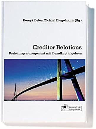 Creditor Relations. Beziehungsmanagement mit Fremdkapitalgebern : B�cher