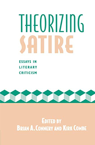 Compare Textbook Prices for Theorizing Satire: Essays in Literary Criticism 1995 Edition ISBN 9780312123024 by Combe, Kirk,Connery, Brian A.
