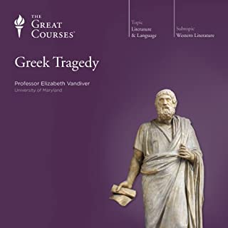 Greek Tragedy                   Written by:                                                                                                                                 Elizabeth Vandiver,                                                                                        The Great Courses                               Narrated by:                                                                                                                                 Elizabeth Vandiver                      Length: 12 hrs and 30 mins     5 ratings     Overall 4.8