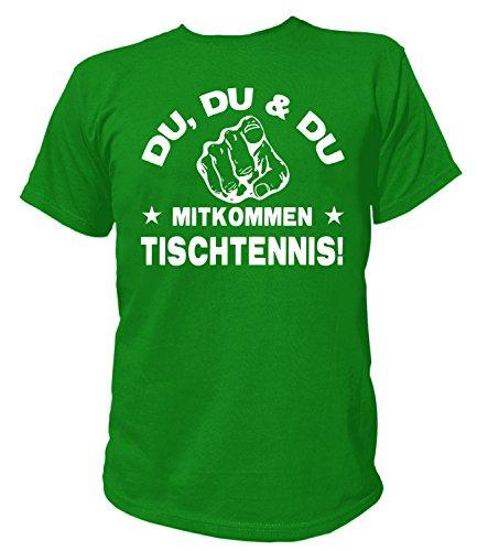 Artdiktat Herren T-Shirt - Du, Du und Du - Mitkommen - Tischtennis - Funshirt Humor Fun Spaß Kult Spruch Sport Größe L, Grün