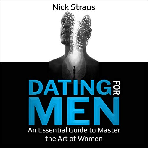 Dating for Men: An Essential Guide to Master the Art of Women cover art