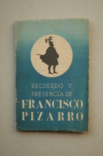 Recuerdo y presencia de Francisco Pizarro / Manuel Ballesteros Gaibrois