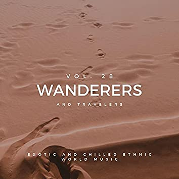 Wanderers And Travelers - Exotic And Chilled Ethnic World Music, Vol. 28