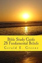 Bible Study Guide - 28 Fundamental Beliefs: 28 Fundamental Beliefs