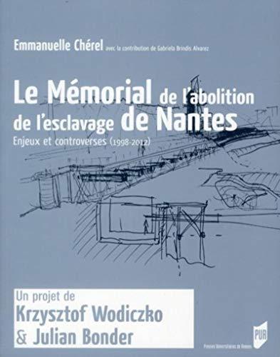 Le Mémorial de l'abolition de l'esclavage de Nantes : Enjeux et controverses (1998-2012)