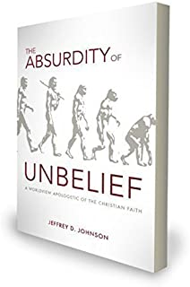 The Absurdity of Unbelief