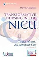 Transformative Nursing in the NICU: Trauma-Informed, Age-Appropriate Care
