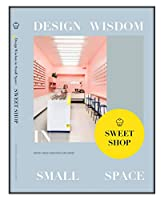 Sweet Shop: Design Wisdom in Small Space II