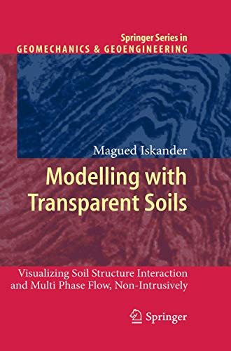 Modelling with Transparent Soils: Visualizing Soil Structure Interaction and Multi Phase Flow, Non-I
