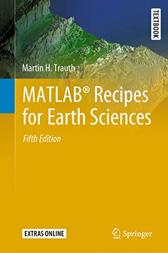Compare Textbook Prices for MATLAB® Recipes for Earth Sciences Springer Textbooks in Earth Sciences, Geography and Environment 5th ed. 2021 Edition ISBN 9783030384401 by Trauth, Martin H.