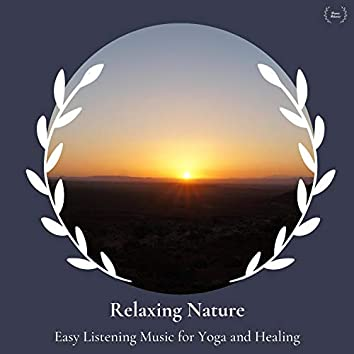 Relaxing Nature - Easy Listening Music For Yoga And Healing