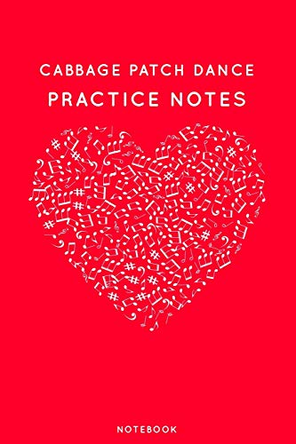 Cabbage patch dance Practice Notes: Red Heart Shaped Musical Notes Dancing Notebook for Serious Dance Lovers - 6