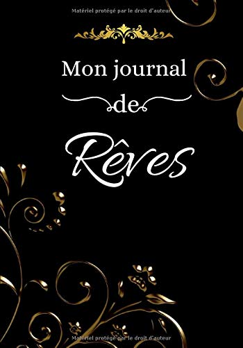 Mon journal de rêves: Journal, carnet de rêves à remplir | Pour se rappeler et analyser tous ses rêves | 124 pages | 7x10 pouces | Cadeau idéal pour homme, femme, enfant, amateurs de rêves.