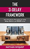 The 3-Delay Framework: Learn the step by step...