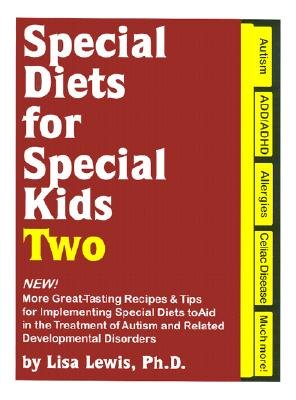 Special Diets for Special Kids, Two: New! More Great Tasting Recipes & Tips for Implementing Special